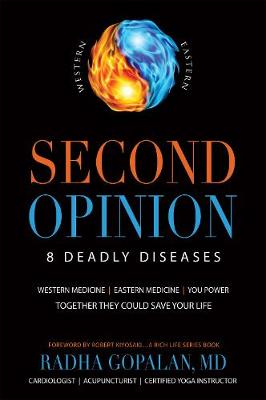Second Opinion: 8 Deadly Diseases Western Medicine, Eastern Medicine, You Power: Together They Could Save Your Life (Paperback)