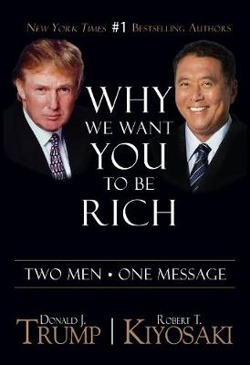Why We Want You To Be Rich: Two Men   One Message (Paperback)