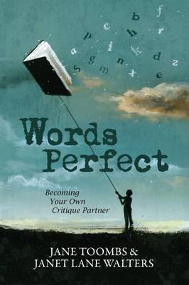 Words Perfect: Becoming Your Own Critique Partner (Paperback)