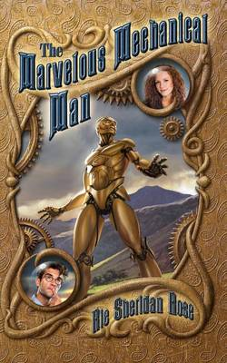 The Marvelous Mechanical Man (Paperback)