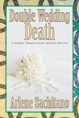 Double Wedding Death - Harriet Truman/Loose Threads Mystery 10 (Paperback)