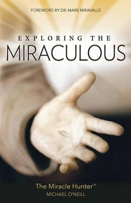 Exploring the Miraculous (Paperback)