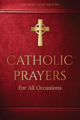 Catholic Prayers for All Occasions (Paperback)