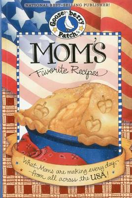 Mom's Favorite Recipes Cookbook: What Moms are Making Every Day from All Across the USA! - Everyday Cookbook Collection (Paperback)