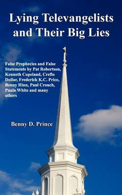 Lying Televangelists and Their Big Lies (Paperback)