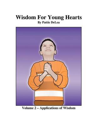 Wisdom for Young Hearts Volume 2 - Applications of Wisdom (Paperback)