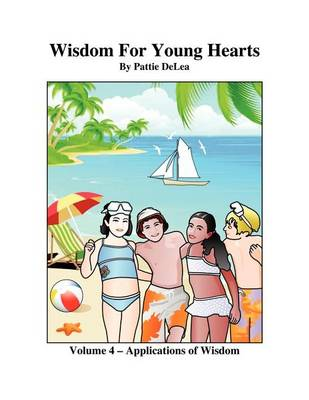 Wisdom for Young Hearts Volume 4 - Application of Wisdom Part III (Paperback)