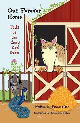 Our Forever Home Tails of the Cozy Red Barn (Paperback)