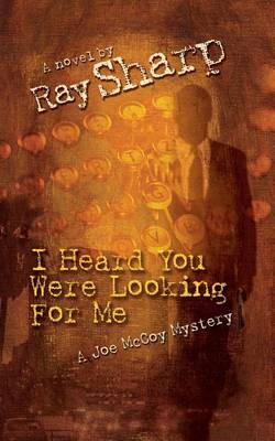 I Heard Your Were Looking for Me (Paperback)