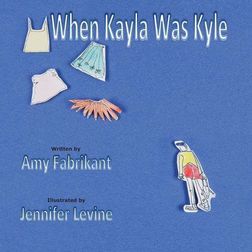 When Kayla Was Kyle (Paperback)