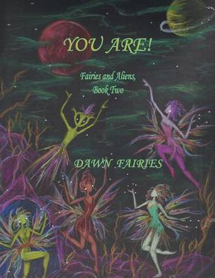 You Are! Fairies and Aliens, Book Two (Paperback)