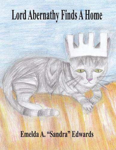 Lord Abernathy Finds a Home (Paperback)