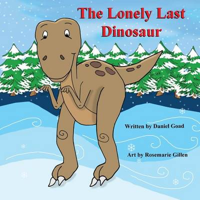 The Lonely Last Dinosaur (Paperback)