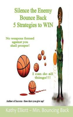Silence the Enemy: Bounce Back 5 Strategies to Win (Paperback)