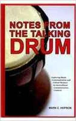 Notes from the Talking Drum: Exploring Black Communication and Critical Memory in Intercultural Communication Contexts (Hardback)