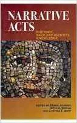 Narrative Acts: Rhetoric, Race and Identity, Knowledge (Paperback)