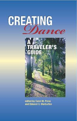 Creating Dance: A Traveler's Guide (Hardback)