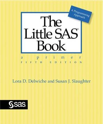 The Little SAS Book: A Primer, Fifth Edition (Paperback)