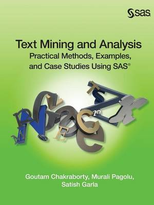 Text Mining and Analysis: Practical Methods, Examples, and Case Studies Using SAS (Paperback)