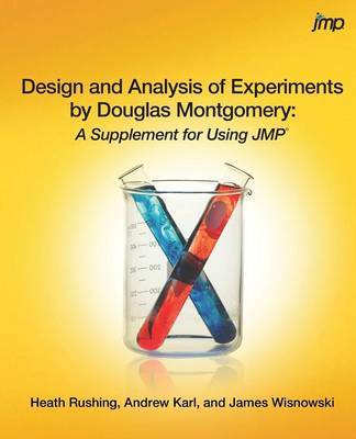 Design and Analysis of Experiments by Douglas Montgomery: A Supplement for Using JMP (Paperback)