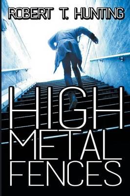 High Metal Fences (Paperback)