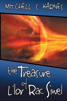 The Treasure of L'Lor Rac Siwel: The Canaanshade Journeys Book III (Paperback)