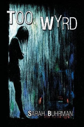 Too Wyrd: Runespell Series: Book 1 - Runespell 1 (Paperback)