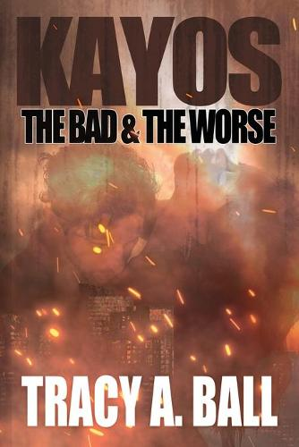 Kayos: The Bad & the Worse (Paperback)