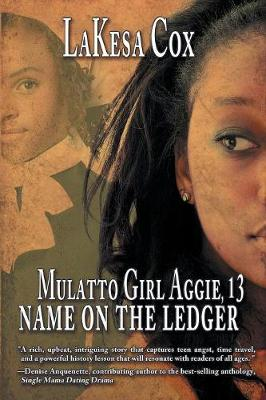 Mulatto Girl Aggie, 13: Name on the Ledger (Paperback)