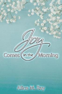Joy Comes in the Morning (Paperback)