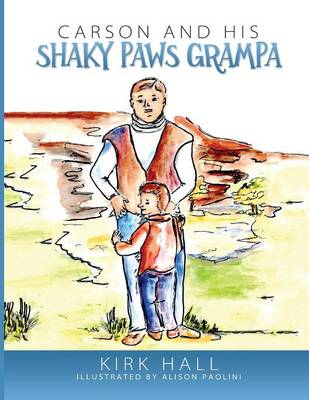 Carson and His Shaky Paws Grampa (Paperback)
