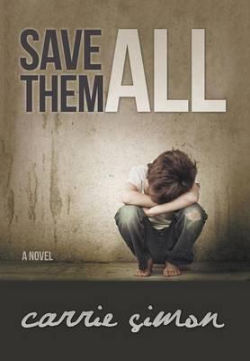 Save Them All (a Novel) (Hardback)