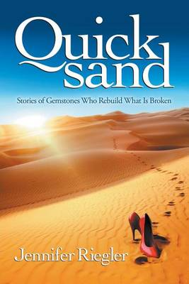 Quicksand: Stories of Gemstones Who Rebuild What Is Broken (Paperback)