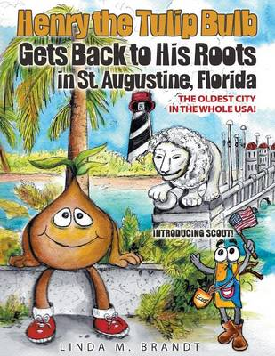 Henry the Tulip Bulb Gets Back to His Roots in St. Augustine, Florida (Paperback)