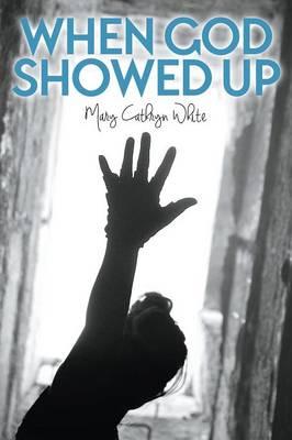 When God Showed Up (Paperback)