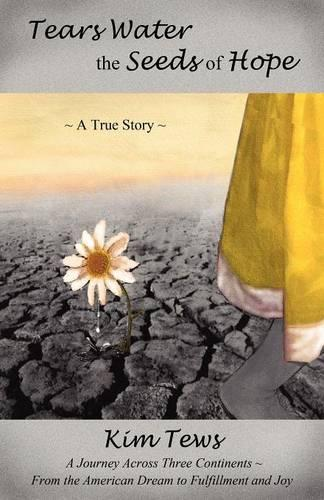Tears Water the Seeds of Hope (Paperback)
