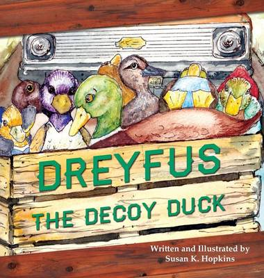 Dreyfus the Decoy Duck (Hardback)