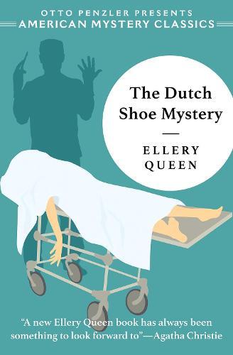 The Dutch Shoe Mystery: An Ellery Queen Mystery - An Ellery Queen Mystery (Hardback)