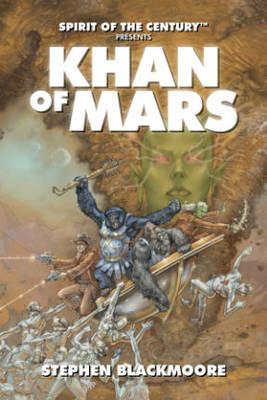 Spirit of the Century Presents: Khan of Mars (Paperback)