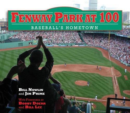 Fenway Park at 100: Baseball's Hometown (Hardback)