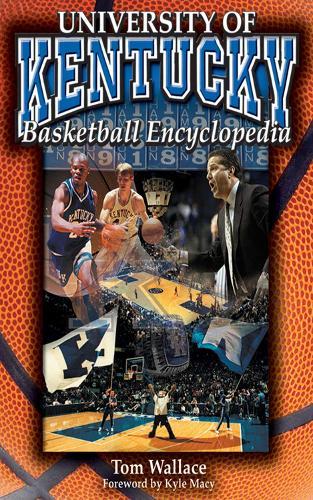 The University of Kentucky Basketball Encyclopedia (Paperback)