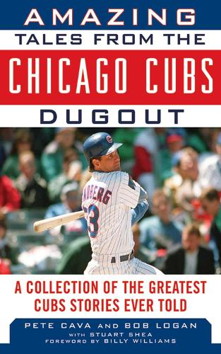 Amazing Tales from the Chicago Cubs Dugout: A Collection of the Greatest Cubs Stories Ever Told (Hardback)