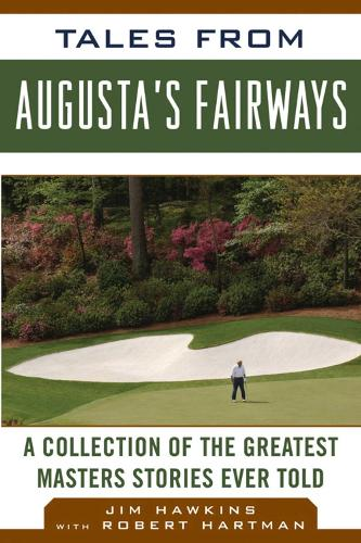 Tales from Augusta's Fairways: A Collection of the Greatest Masters Stories Ever Told - Tales from the Team (Hardback)
