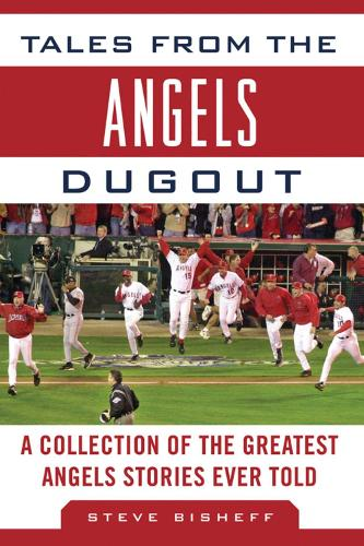 Tales from the Angels Dugout: A Collection of the Greatest Angels Stories Ever Told - Tales from the Team (Hardback)