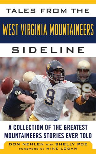 Tales from the West Virginia Mountaineers Sideline: A Collection of the Greatest Mountaineers Stories Ever Told (Hardback)