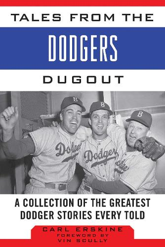 Tales from the Dodgers Dugout: A Collection of the Greatest Dodger Stories Ever Told - Tales from the Team (Hardback)