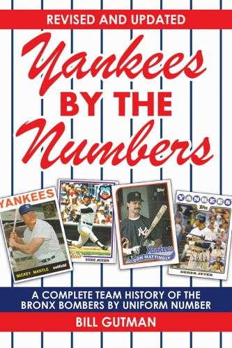 Yankees by the Numbers: A Complete Team History of the Bronx Bombers by Uniform Number (Paperback)