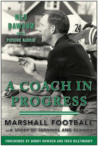 A Coach in Progress: Marshall Football A Story of Survival and Revival (Hardback)