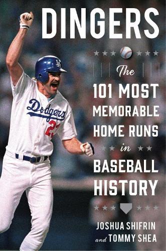 Dingers: The 101 Most Memorable Home Runs in Baseball History (Hardback)