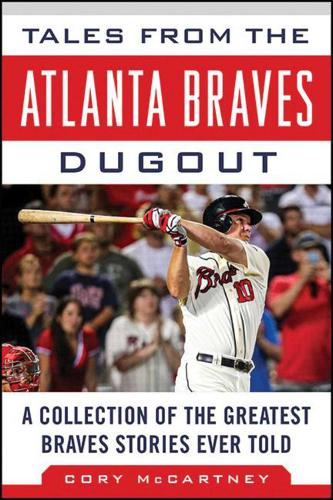 Tales from the Atlanta Braves Dugout: A Collection of the Greatest Braves Stories Ever Told - Tales from the Team (Hardback)